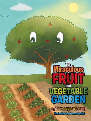 cover image of The Miraculous Fruit and Vegetable Garden