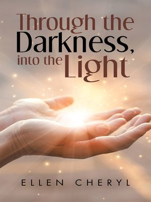 cover image of Through the Darkness, into the Light