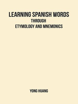 cover image of Learning Spanish Words Through Etymology and Mnemonics
