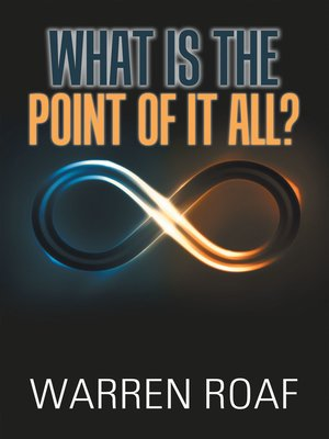 cover image of What Is the Point of It All?