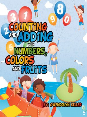 cover image of Counting and Adding with Numbers, Colors and Fruits
