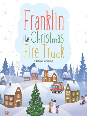 cover image of Franklin the Christmas Fire Truck