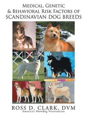 cover image of Medical, Genetic and Behavoral Risk Factors of Scandinavian Dog Breeds