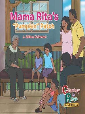"cover image of Mama Rita's ""Pumpkin"" Patch"