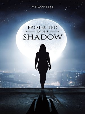 cover image of Protected by His Shadow