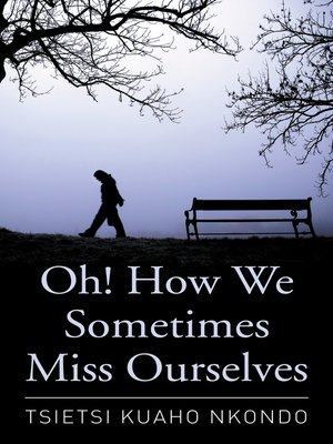 cover image of Oh! How We Sometimes Miss Ourselves