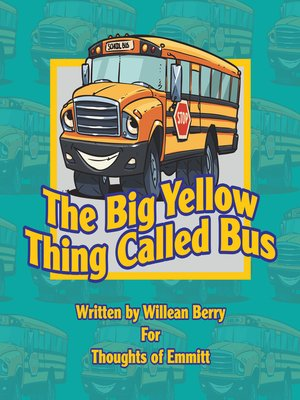 cover image of The Big Yellow Thing Called Bus