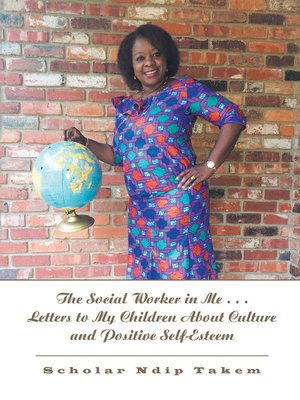 cover image of The Social Worker in Me . . . Letters to My Children About Culture and Positive Self-Esteem