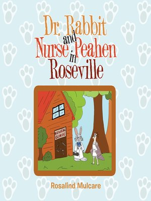 cover image of Dr. Rabbit and Nurse Peahen in Roseville