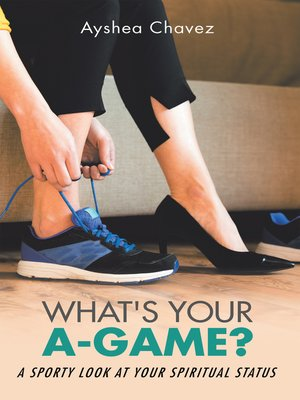 cover image of What's Your A-Game?