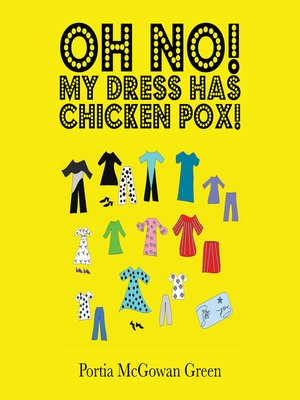 cover image of Oh No! My Dress Has Chicken Pox!