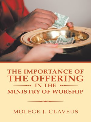 cover image of The Importance of the Offering in the Ministry of Worship