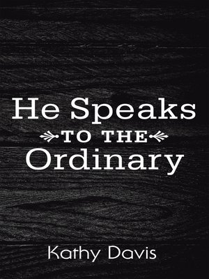 cover image of He Speaks to the Ordinary