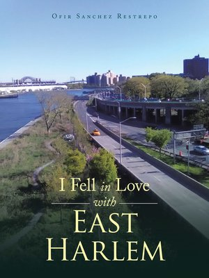 cover image of I Fell in Love with East Harlem