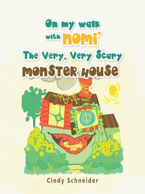 cover image of On My Walk with Nomi' the Very, Very Scary Monster House