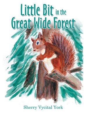 cover image of Little Bit in the Great Wide Forest