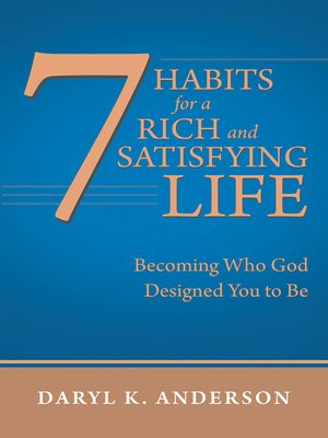 cover image of 7 Habits for a Rich and Satisfying Life