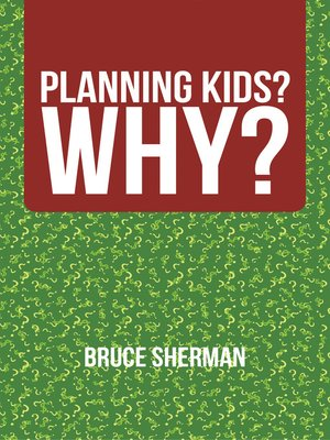 cover image of Planning Kids?  Why?