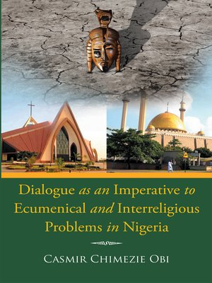 cover image of Dialogue as an Imperative to Ecumenical and Interreligious Problems in Nigeria
