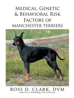 cover image of Medical, Genetic & Behavioral Risk Factors of Manchester Terriers