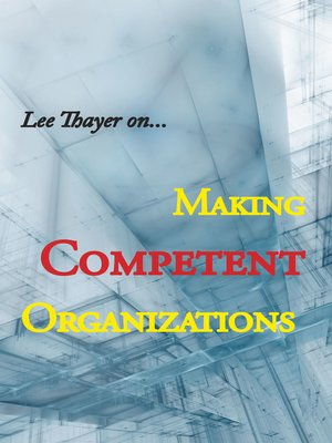 cover image of Making Competent Organizations