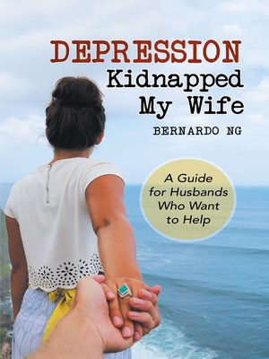 cover image of Depression Kidnapped My Wife