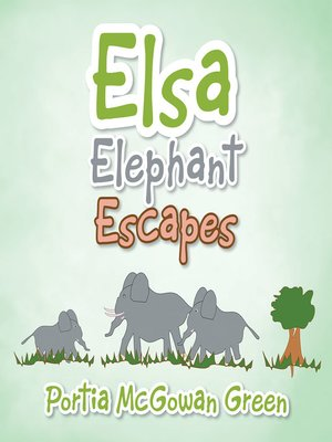 cover image of Elsa Elephant Escapes