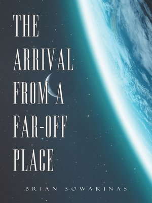cover image of The Arrival from a Far-Off Place