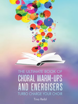 cover image of The Ultimate Book of Choral Warm-Ups and Energisers