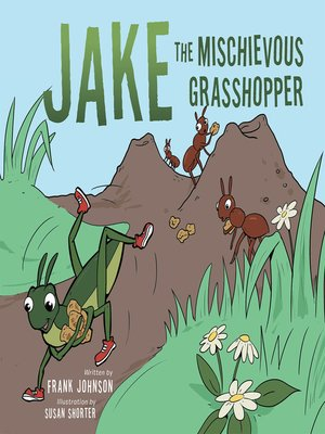cover image of Jake  the  Mischievous Grasshopper