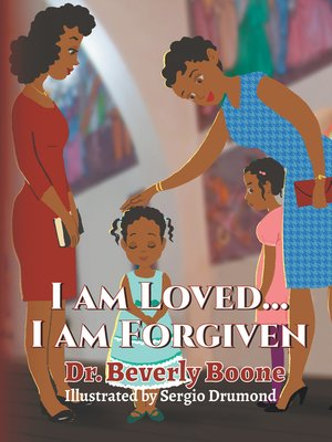 cover image of I Am Loved . . . I Am Forgiven