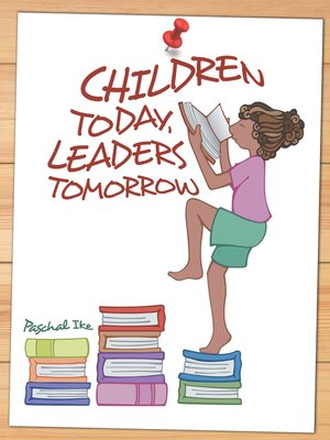 cover image of Children Today, Leaders Tomorrow