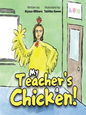 cover image of My Teacher's a Chicken!