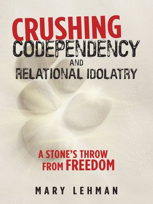 cover image of Crushing Codependency and Relational Idolatry