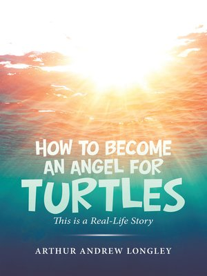 cover image of How to Become an Angel for Turtles