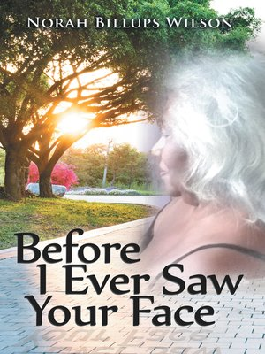 cover image of Before I Ever Saw Your Face