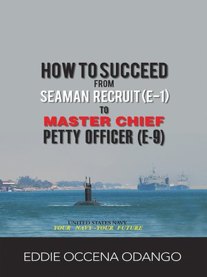 cover image of How to Succeed from Seaman Recruit (E-1) to Master Chief Petty Officer (E-9)
