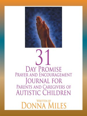 cover image of 31 Day Promise Prayer and Encouragement Journal for Parents and Caregivers of Autistic Children
