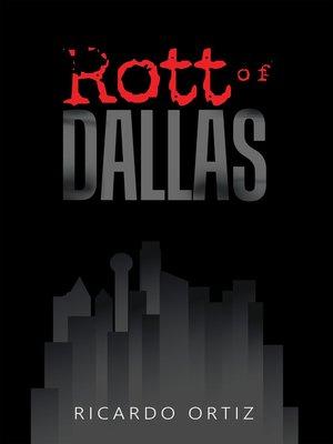 cover image of Rott of Dallas