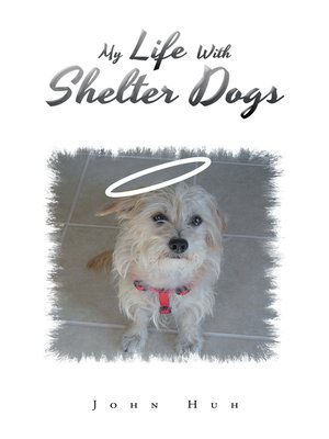 cover image of My Life with Shelter Dogs