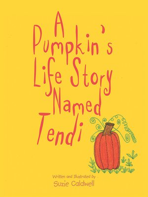 cover image of A Pumpkin's Life Story Named Tendi