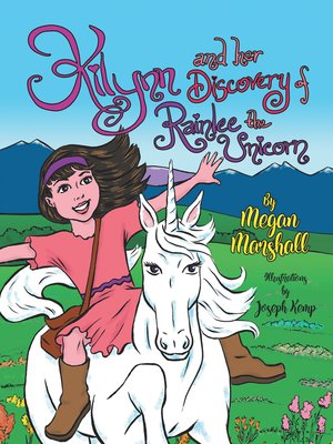 cover image of Kilynn and Her Discovery of Rainlee the Unicorn