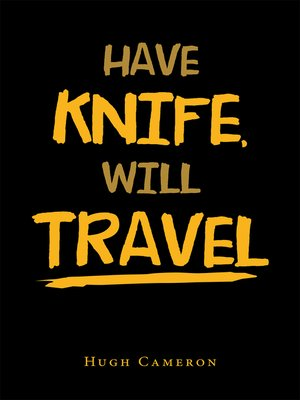 cover image of Have Knife,  Will Travel