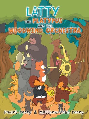 cover image of Latty the Platypus and the Woodwind Orchestra