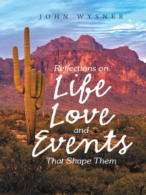 cover image of Reflections on Life, Love, and Events That Shape Them