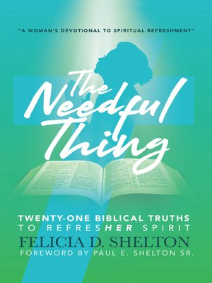 cover image of The Needful Thing Twenty-One Biblical Truths to RefresHer Spirit