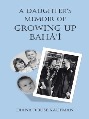 cover image of A Daughter'S Memoir of Growing up Bahá'Í