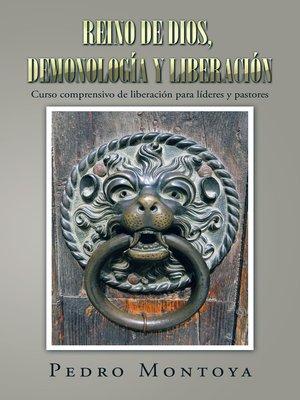 cover image of Reino De Dios, Demonología Y Liberación