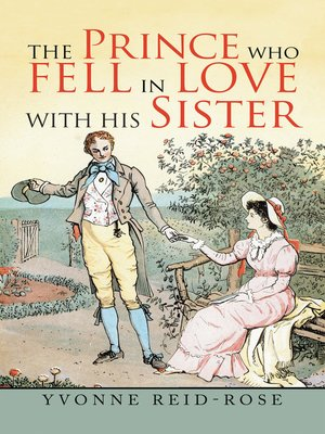 cover image of The Prince Who Fell in Love with His Sister