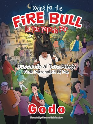 cover image of Looking for the Fire Bull La Paz Patron'S Fair